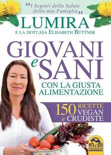 Giovani e sani con la giusta alimentazione. 150 ricette vegan e crudiste.pdf