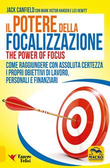 Il potere della focalizzazione - Jack Canfield,Mark Victor Hansen,Les Hewitt - copertina