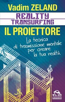 Reality transurfing. Il proiettore. Il diario del transurfing.pdf