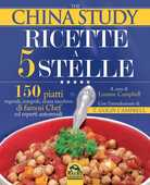 Libro The China study. Ricette a 5 stelle Leanne Campbell T. Colin Campbell