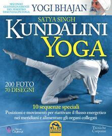 Lascalashepard.it Kundalini yoga. 10 sequenze speciali. Posizioni e movimenti per riattivare il flusso energetico nei meridiani e alimentare gli organi collegati Image