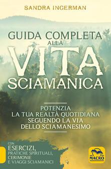 Grandtoureventi.it Guida completa alla vita sciamanica. Potenzia la tua realtà quotidiana seguendo la via dello sciamanesimo Image