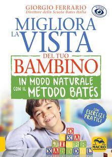 Migliora la vista del tuo bambino in modo naturale con il metodo Bates.pdf