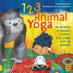 123 animal yoga. Mi diverto e imparo i numeri e lo yoga con gli animali