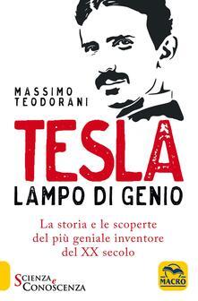 Writersfactory.it Tesla, lampo di genio. La storia e le scoperte del più geniale inventore del XX secolo Image