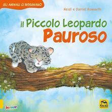 Premioquesti.it Il Piccolo Leopardo pauroso. Gli animali ci insegnano. Ediz. illustrata Image
