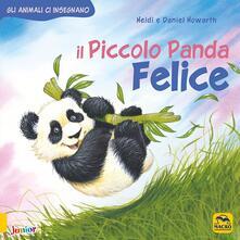 Il piccolo Panda Felice. Gli animali ci insegnano. Ediz. illustrata.pdf