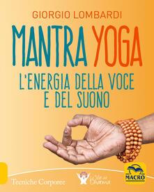 Mantra yoga. Lenergia della voce e del suono.pdf