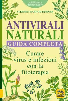 Radiosenisenews.it Antivirali naturali. Guida completa. Curare virus e infezioni con la fitoterapia Image