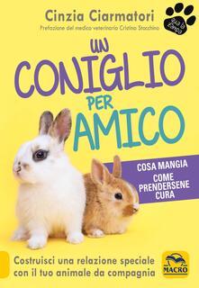 Un coniglio per amico. Cosa mangia, come prendersene cura.pdf