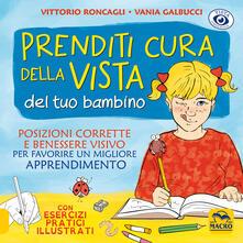 Prenditi cura della vista del tuo bambino. Posizioni corrette e benessere visivo per favorire un miglior apprendimento.pdf