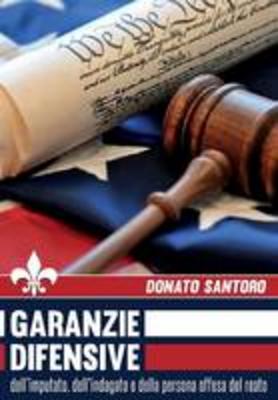 Garanzie difensive dell'imputato, dell'indagato e della persona offesa del reato
