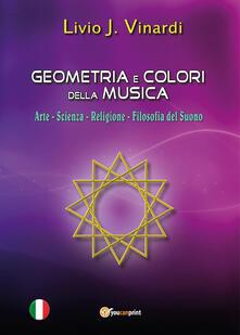 Geometria e colori della musica - Livio J. Vinardi - copertina