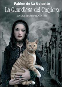 La guardiana del cimitero - Fabien De La Noisette - copertina