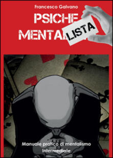 Milanospringparade.it Psiche mentalista. Manuale pratico di mentalismo. Vol. 2: Intermediate. Image