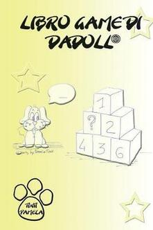 Ilmeglio-delweb.it Libro game di Dadoll®. Ediz. illustrata Image