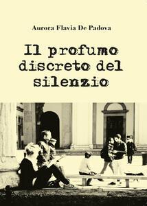 Il profumo discreto del silenzio