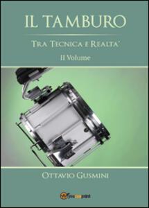 Il tamburo tra tecnica e realtà. Vol. 2
