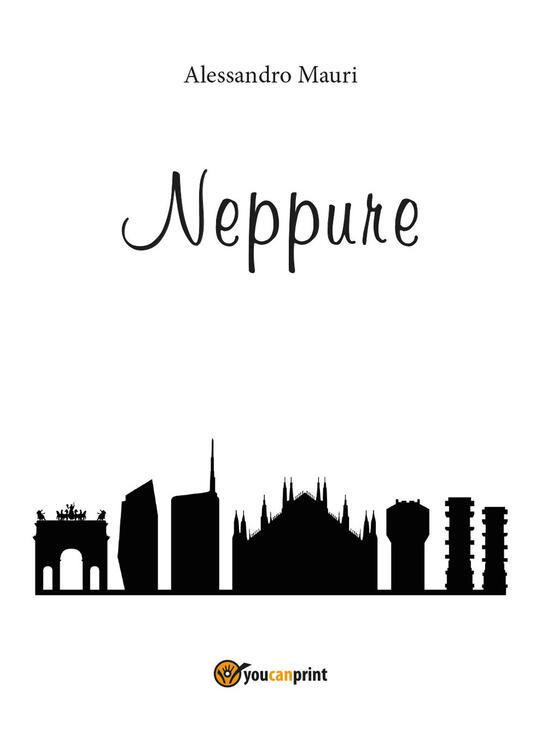 Neppure - Alessandro Mauri - copertina