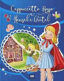 Cappuccetto Rosso e Hänsel e Gretel. Ediz. a colori.pdf