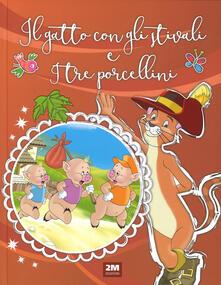 Rallydeicolliscaligeri.it Il gatto con gli stivali-I tre porcellini. Ediz. a colori Image