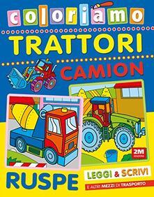 Librisulladiversita.it Coloriamo trattori, camion, ruspe. Ediz. illustrata Image