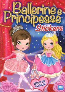 Ballerine e principesse. Con adesivi. Ediz. a colori.pdf