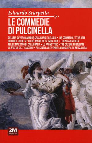 Le commedie di Pulcinella e altre commedie