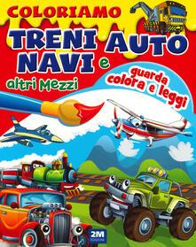 Coloriamo treni, auto, navi e altri mezzi. Ediz. illustrata.pdf