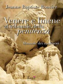 Venere e imene al tribunale della penitenza. Manuale dei confessori - Jean-Baptiste Bouvier - ebook