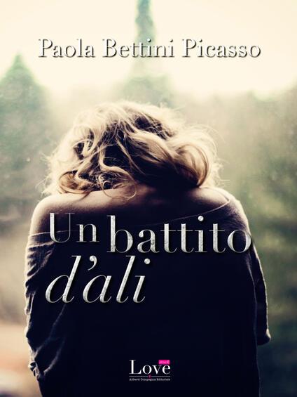 Un battito d'ali - Paola Bettini Picasso - ebook