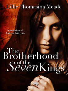 The brotherhood of the seven kings - L. T. Meade - ebook