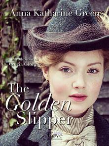 The golden slipper - Anne Katharine Green - ebook