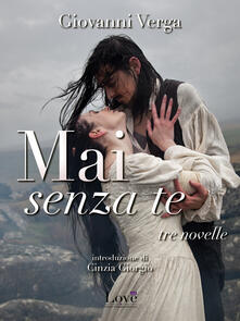 Mai senza te - Giovanni Verga - ebook