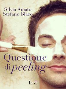 Questione di peeling - Silvia Amato,Stefano Blaco - ebook