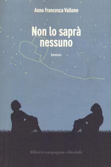 Non lo saprà nessuno - Anna Francesca Vallone - copertina