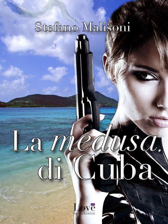 La medusa di Cuba - Stefano Malisoni - ebook
