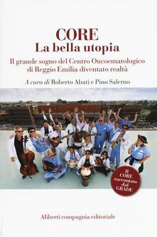 Premioquesti.it CORE. La bella utopia. Il grande sogno del Centro oncoematologico di Reggio Emilia diventato realtà Image