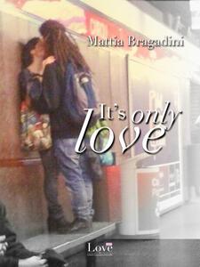 It's only love - Mattia Bragadini - ebook