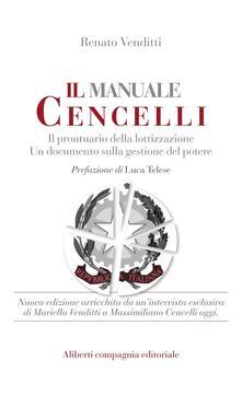 Il manuale Cencelli. Un manuale della lottizzazione. Un documento sulla gestione del potere - Renato Venditti - ebook