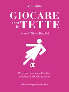 Giocare con le tette - Anonimo,Milena Bertolini - ebook