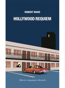 Hollywood Requiem - Robert Ward,N. Manuppelli - ebook