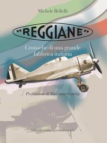 «Reggiane». Cronache di una grande fabbrica italiana - Michele Bellelli - ebook