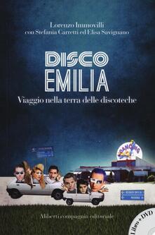 Capturtokyoedition.it Disco Emilia. Viaggio nella terra delle discoteche. Con DVD video Image