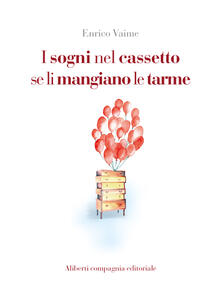 I sogni nel cassetto se li mangiano le tarme - Enrico Vaime - ebook