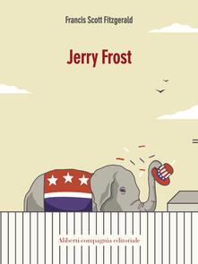 Jerry Frost - Nicola Manuppelli,Francis Scott Fitzgerald - ebook