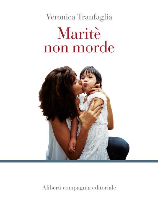 Maritè non morde - Veronica Tranfaglia - ebook