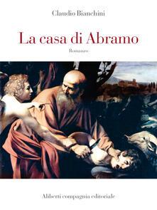 La casa di Abramo - Claudio Bianchini - ebook