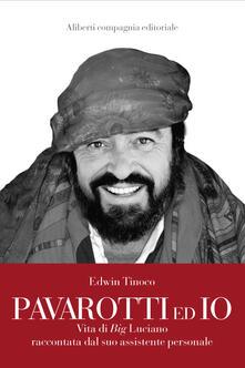 Premioquesti.it Pavarotti ed io. Vita di Big Luciano raccontata dal suo assistente personale Image