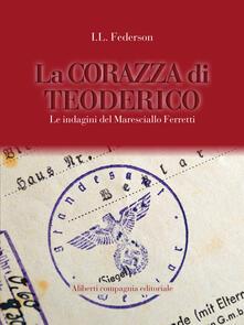 La corazza di Teoderico. Le indagini del Maresciallo Ferretti - I. L. Federson - ebook